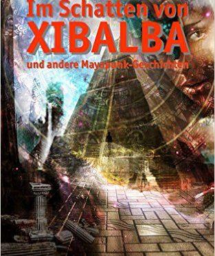 """Anthologie """"Im Schatten von Xibalba"""" erschienen"""